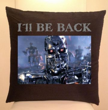 "Terminator movie  ""ill be back"" Cushion / Sofa Cushions"